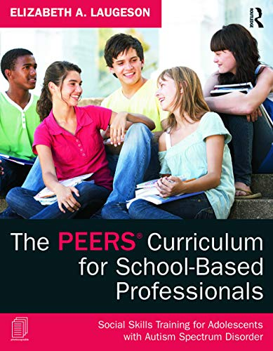 Compare Textbook Prices for The PEERS Curriculum for School-Based Professionals: Social Skills Training for Adolescents with Autism Spectrum Disorder 1 Edition ISBN 9780415626965 by Laugeson, Elizabeth A.