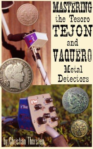 Mastering the Tesoro Tejon and Vaquero Metal Detectors