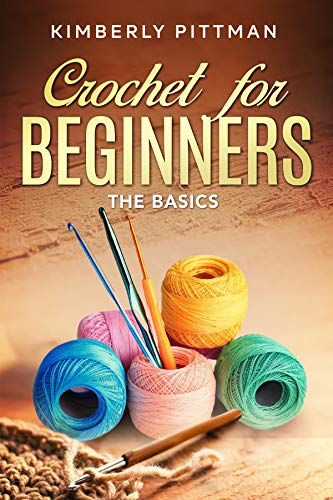 Crochet for Beginners: The Basics (English Edition)