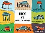 Libro de Mantenimiento: Lleva un registro ordenado y siempre actualizado de tu coche - Formato horizontal de 20,96 x 15,24 cm con 100 páginas - Ideal ... reparaciones y del mantenimiento de tu coche