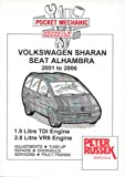Pocket Mechanic for Volkswagen Sharan/Seat Alhambra, Including 4 X 4 1.9 Litre TDI and 2.8 Litre VR6 Engines 2001-2006
