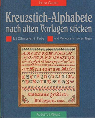 Kreuzstich-Alphabete nach alten Vorlagen sticken. Mit Zählmustern in Farbe und Monogramm-Vorschlägen