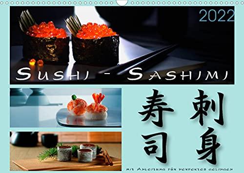 Sushi - Sashimi mit Anleitung für perfektes Gelingen (Wandkalender 2022 DIN A3 quer)