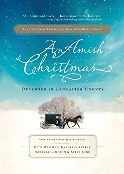 An Amish Christmas: December in Lancaster County by [Barbara Cameron, Beth Wiseman, Kathleen Fuller, Kelly Long]