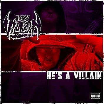 He's a Villain