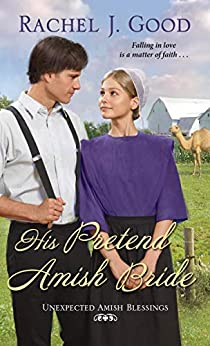 His Pretend Amish Bride (Unexpected Amish Blessings Book 2) by [Rachel J. Good]