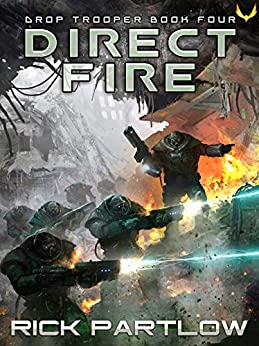 Direct Fire (Drop Trooper Book 4) by [Rick Partlow]