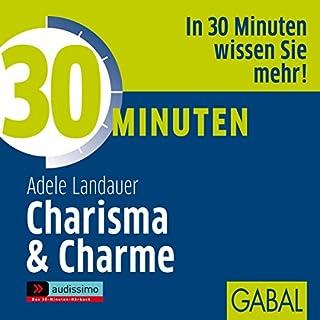 30 Minuten Charisma & Charme                   Autor:                                                                                                                                 Adele Landauer                               Sprecher:                                                                                                                                 Heiko Grauel,                                                                                        Gisa Bergmann                      Spieldauer: 1 Std. und 10 Min.     10 Bewertungen     Gesamt 2,9