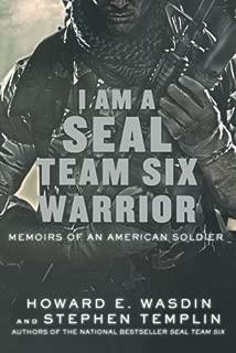 I Am a SEAL Team Six Warrior: Memoirs of an American Soldier