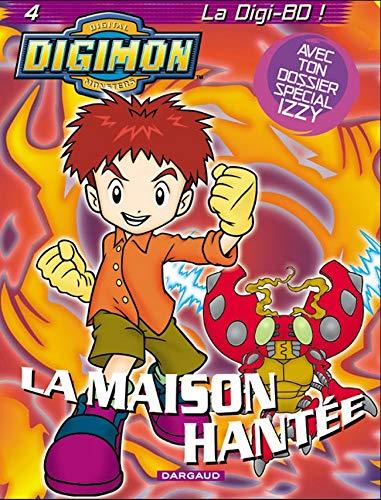 Digimon, tome 4 : La Maison hantée (avec ton dossier spécial saison 3)