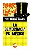 La democracia en México (Problemas De Mexico)