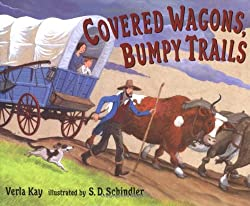 Covered Wagons, Bumpy Trails - Westward Expansion Picture Books for Kids