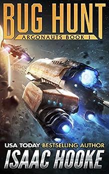 Bug Hunt (Argonauts Book 1) by [Isaac Hooke]