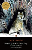The Call of the Wild, White Fang, and Other Stories (Penguin Twentieth-Century Classics)
