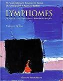 Lymphomes - Lymphomes non hodgkiniens, maladie de Hodgkin, 3e édition