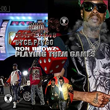 Playing Them Games (feat. Ron Browz & Dyce Payso)