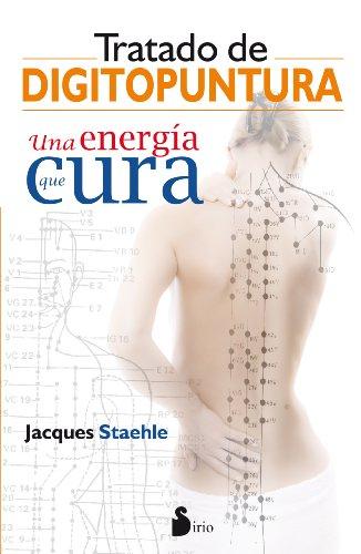 TRATADO DE DIGITOPUNTURA: UNA ENERGIA QUE CURA (2011)