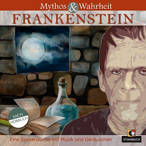 Mythos und Wahrheit: Frankenstein audiobook cover art