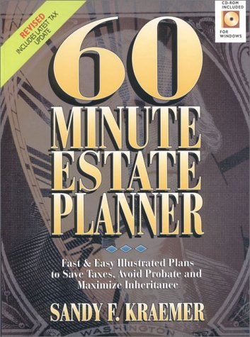60 Minute Estate Planner: Fast & Easy Illustrated Plans to Save Taxes, Avoid Probate and Maximize In