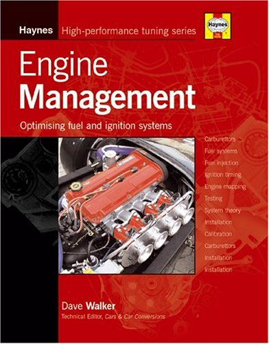 Engine Management: Optimizing Modern Fuel and Ignition Systems (Haynes High-Performance Tuning Series)