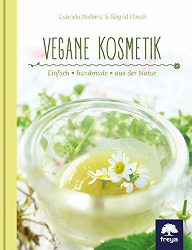 Vegane Kosmetik: einfach selbst gemacht: einfach - handmade - aus der Natur