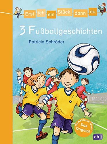Erst ich ein Stück, dann du - 3 Fußballgeschichten: Für das gemeinsame Lesenlernen ab der 1. Klasse (Erst ich ein Stück... Themenbände, Band 8)