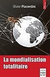 La mondialisation totalitaire