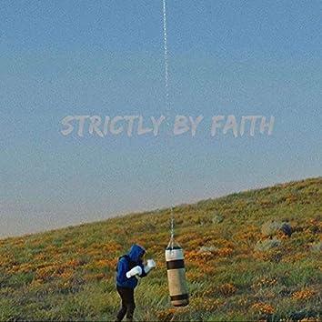 Strictly By Faith