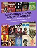 Dangerous Visions and New Worlds: Radical Science Fiction, 1950–1985
