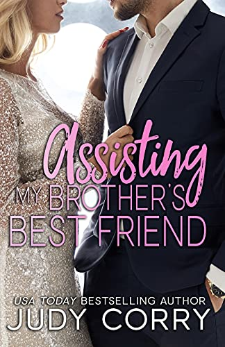 Compare Textbook Prices for Assisting My Brother's Best Friend: Sweet Romance Rich and Famous Romance  ISBN 9798560246952 by Corry, Judy