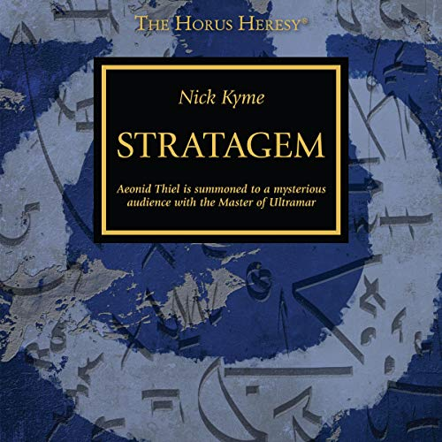 Stratagem     The Horus Heresy              By:                                                                                                                                 Nick Kyme                               Narrated by:                                                                                                                                 Gareth Armstrong,                                                                                        Ian Brooker,                                                                                        Jonathan Keeble                      Length: 20 mins     2 ratings     Overall 3.5