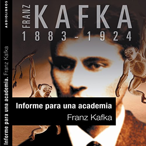 Informe para la Academia [A Report to the Academy] audiobook cover art