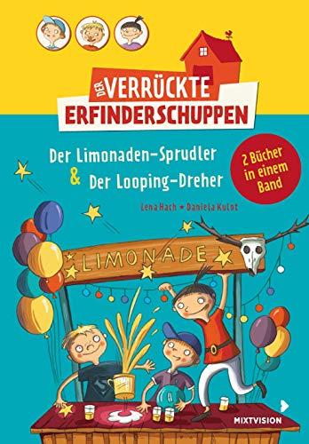 Der verrückte Erfinderschuppen - Doppelband: Der Limonaden-Sprudler & Der Looping-Dreher: Preisgekröntes lustiges Kinderbuch ab 8 Jahren über drei ... irrwitzigen Erfindungen (Erstleser 2. Klasse)