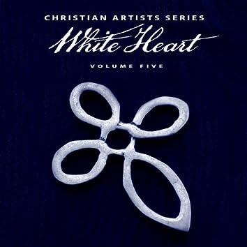 Christian Artists Series: White Heart, Vol. 5
