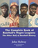 The Complete Book of Baseball's Negro Leagues