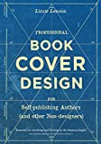 Book Cover Design: For Self-publishing Authors (and other Non-designers) (English Edition)