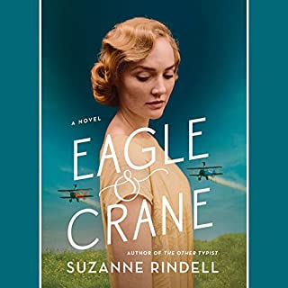 Eagle & Crane                   By:                                                                                                                                 Suzanne Rindell                               Narrated by:                                                                                                                                 Elizabeth Romanski                      Length: 13 hrs and 32 mins     18 ratings     Overall 4.5