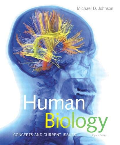 Compare Textbook Prices for Human Biology: Concepts and Current Issues Masteringbiology, Non-Majors 8 Edition ISBN 9780134042435 by Johnson, Michael