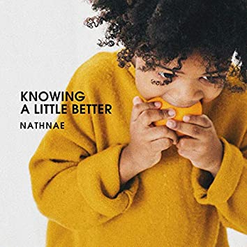 Knowing a Little Better
