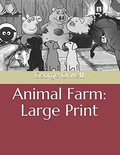 Animal Farm: Large Print