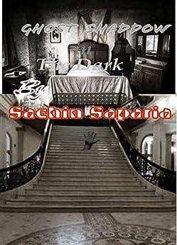 Ghost Shadow in The dark by [sachin saparia]