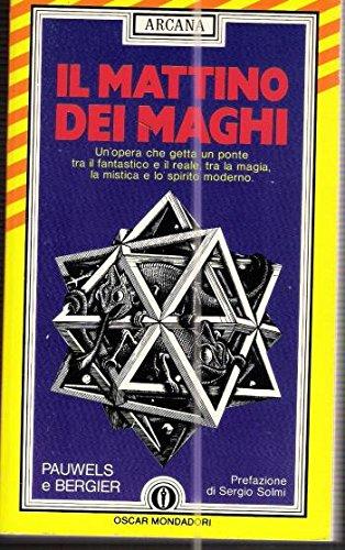 IL MATTINO DEI MAGHI,PAWELS L. e BERGIER J.