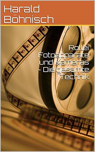 Rollei Fotoapparate und Kameras - Die gesamte Technik