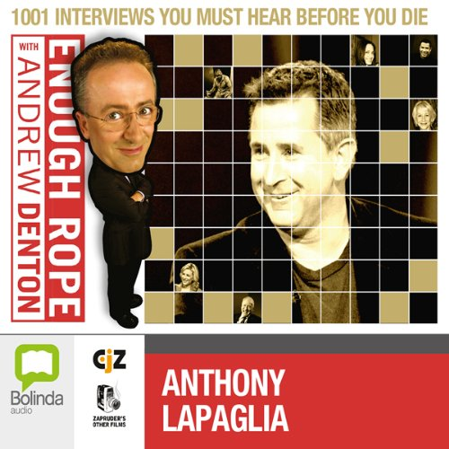 Enough Rope with Andrew Denton: Anthony LaPaglia audiobook cover art