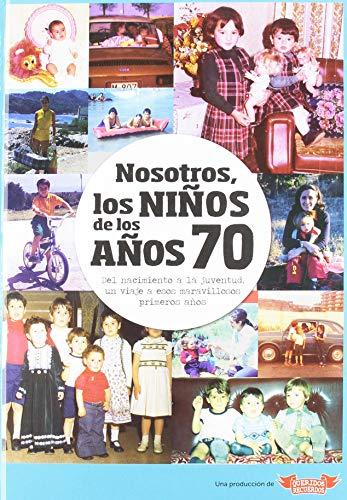 Nosotros, los niños de los años 70