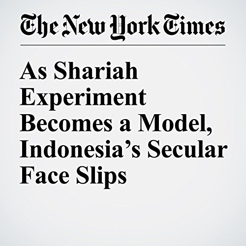 As Shariah Experiment Becomes a Model, Indonesia's Secular Face Slips copertina