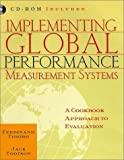 Implementing Global Performance Measurement Systems: A Cookbook Approach
