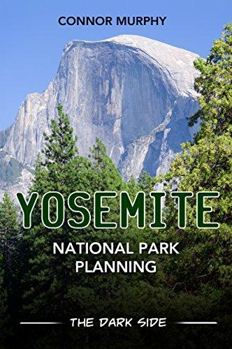 Yosemite National Park Planning: The Dark Side (English Edition)