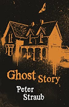 Ghost Story by [Peter Straub]