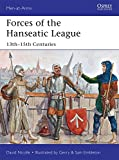 Forces of the Hanseatic League: 13th–15th Centuries (Men-at-Arms)